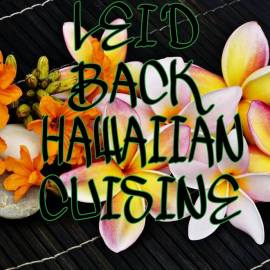 Lei'd Back Hawaiian Cuisine